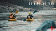 Go With The Flow – Kayaking in India (Rishikesh) Ft. Rishi Rana