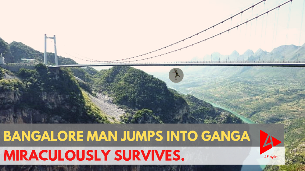 Bangalore man falls into river Ganga, from a 7 storey high bridge. Miraculously survives | 4Play.in
